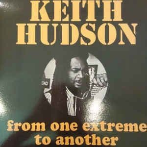 Keith Hudson<br>From One Extreme To Another